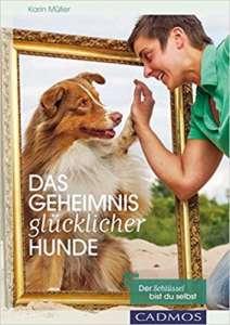 das geheimnis gluecklicger Hunde